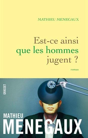 Mathieu Menegaux - Est-ce ainsi que les hommes jugent
