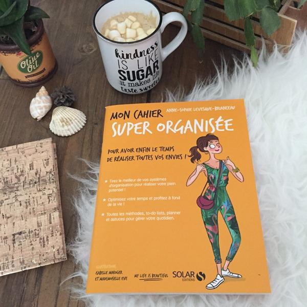Mon cahier super organisée - Editions Solar -Anne sophie Levesque Brianceau
