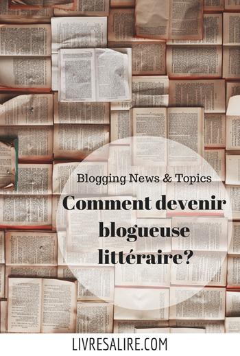Comment devenir blogueuse littéraire_ book, blog, livre