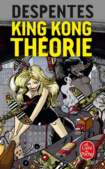 Virginie Despentes - King Kong Théorie