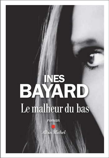Le malheur du bas - Ines Bayard
