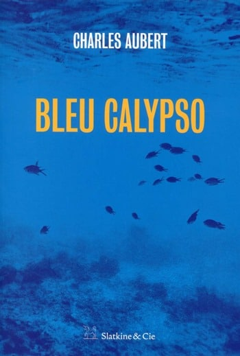 Charles Aubert - Bleu Calypso