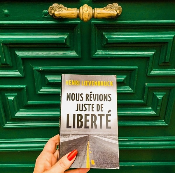 Nous rêvions juste de liberté - Henri Loevenb