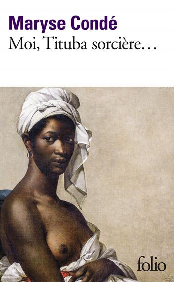 Maryse Conde - Moi, Tituba sorciere