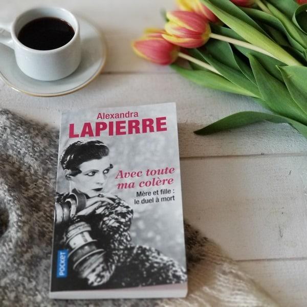 Avec toute ma colère - Alexandra Lapierre - Blogeuse littéraire livresalire