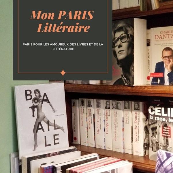 Paris littéraire - Toutes mes bonnes adresses littéraires dans Paris