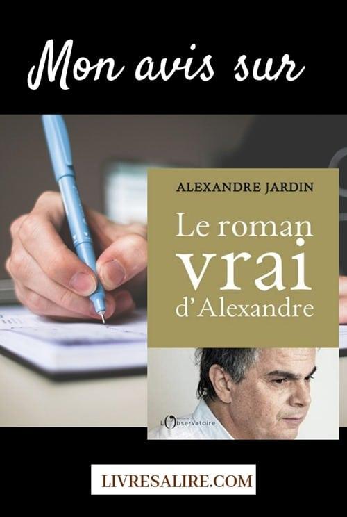 Alexandre Jardin - Le roman vrai d'Alexandre - Blog littéraire - livre - book