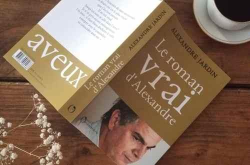 Le vrai roman d'Alexandre - Alexandre jardin - Blog littéraire - Livres à lire