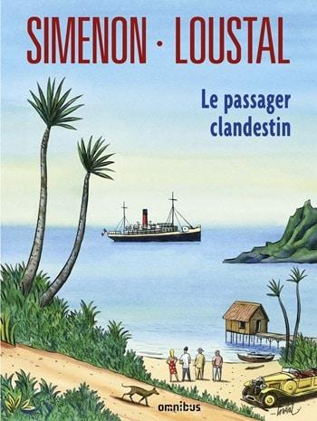 Le passager clandestin - Simenon Loustal