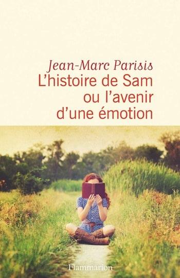 L'histoire de Sam ou l'avenir d'une émotion - Jean-Marc Parisis