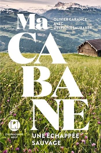 Ma cabane - Olivier Garance