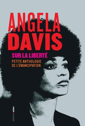 Angela Davis - Sur la liberté
