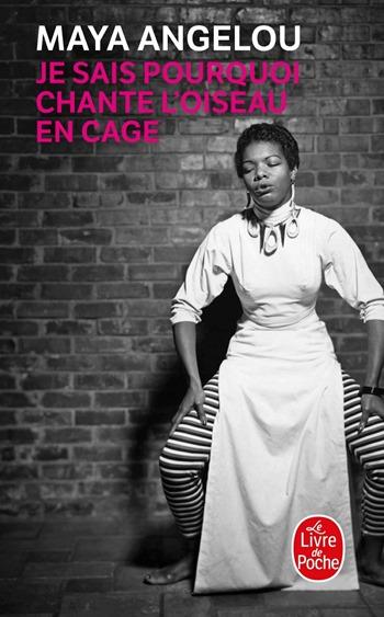 Je sais pourquoi chante l'oiseau en cage - Maya Angelou
