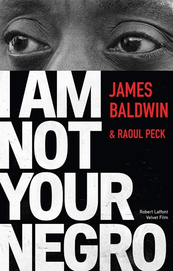 iam not your negro - James Baldwin et raoul peck