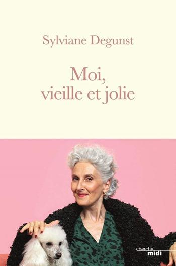 Sylviane Degunst - Moi vieille et jolie
