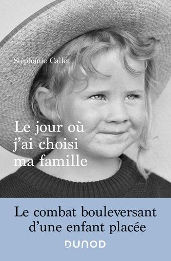 Le jour où j'ai choisi ma famille - Stéphanie Callet
