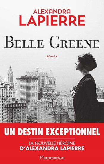 Alexandra Lapierre - Belle Greene