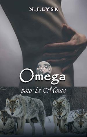 """Couverture de """"Un Omega pour la Meute (La Destinée de la Meute t. 1)"""""""