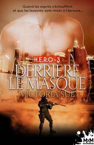 """Couverture de """"Derrière le masque"""", H.E.R.O tome 3"""