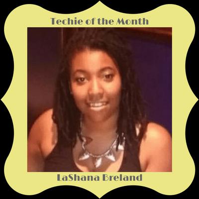 Techie of the Month, LaShana Breland