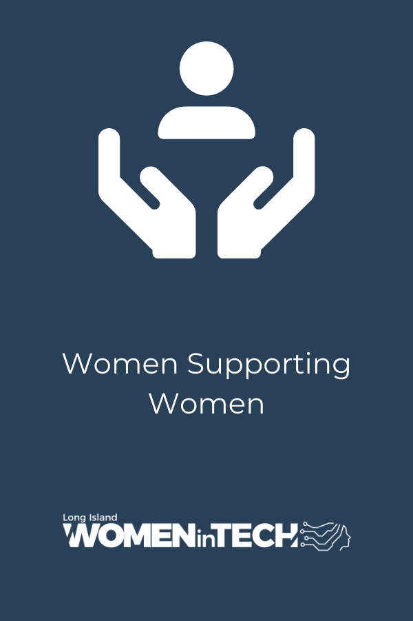 Image of hands supporting person with the text: Women supporting Women and the logo for Long Island Women in Tech
