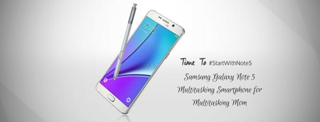 Samsung Galaxy Note 5 for Multitasking Mom