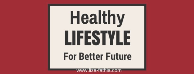 Healthy Lifestyle for Better Future