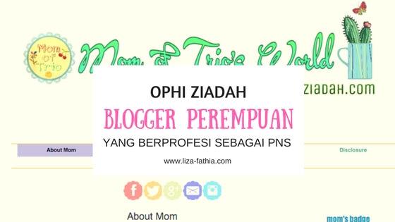 [Profil Blogger] Ophi Ziadah, Blogger Perempuan yang Berprofesi Sebagai PNS