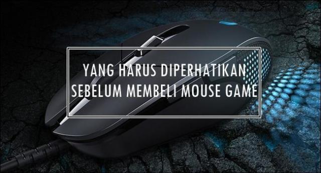 Ini Dia Yang Harus Diperhatikan Sebelum Membeli Mouse Gaming