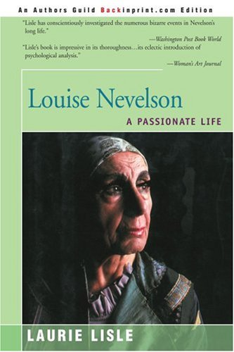Louise Nevelson: A Passionate Life