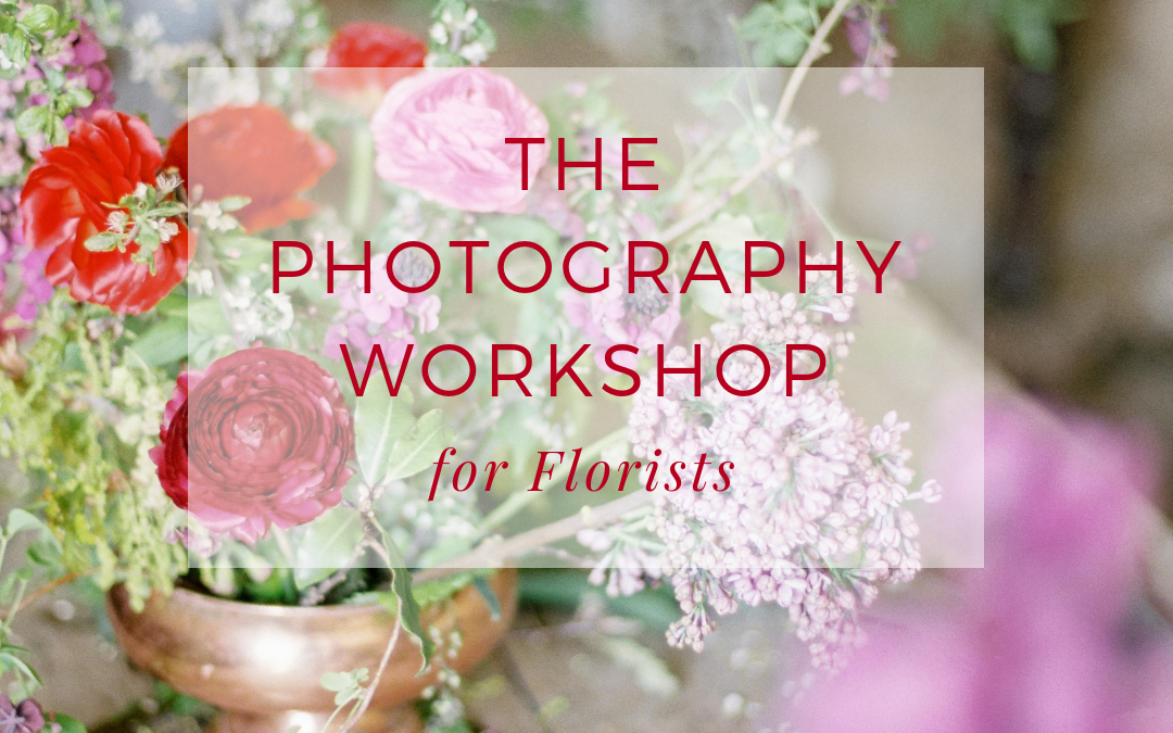 The Photography Workshop for Florists 1st April 2019