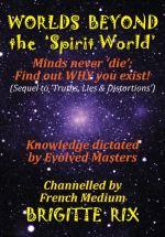 Worlds BEYOND the \'Spirit World\'