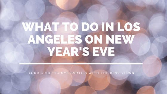 What to Do in Los Angeles on New Year's Eve