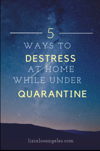 5 Ways to Destress at Home When Under Quarantine, a blog post by Liz in Los Angeles, Los Angeles Lifestyle Blogger, an image of sky