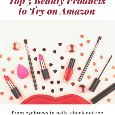 Quarantine Self-Care: Top 5 Beauty Products to Try on Amazon
