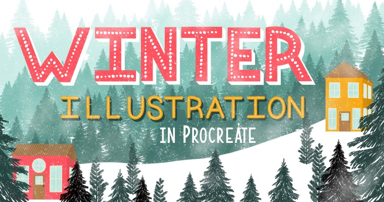 Winter Illustration in Procreate + 27 Free Brushes and Stamps