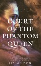 Court of the Phantom Queen
