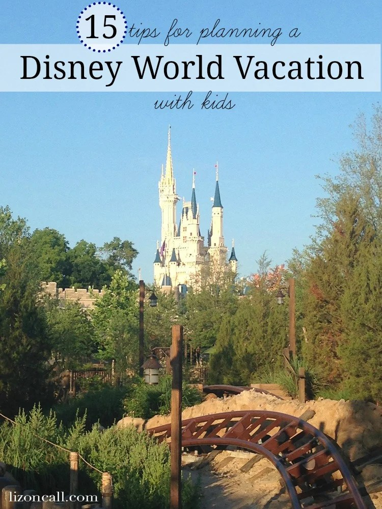 Tips for Planning Disney World Vacation with Kids - Liz on Call