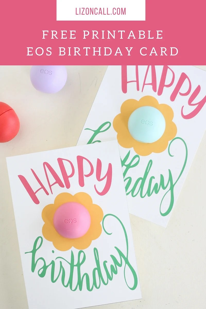 some of you may have seen that its my birthday week we are continuing the celebration with this super cute and easy gift idea i love these eos lip balms - Happy Birthday Gift Card