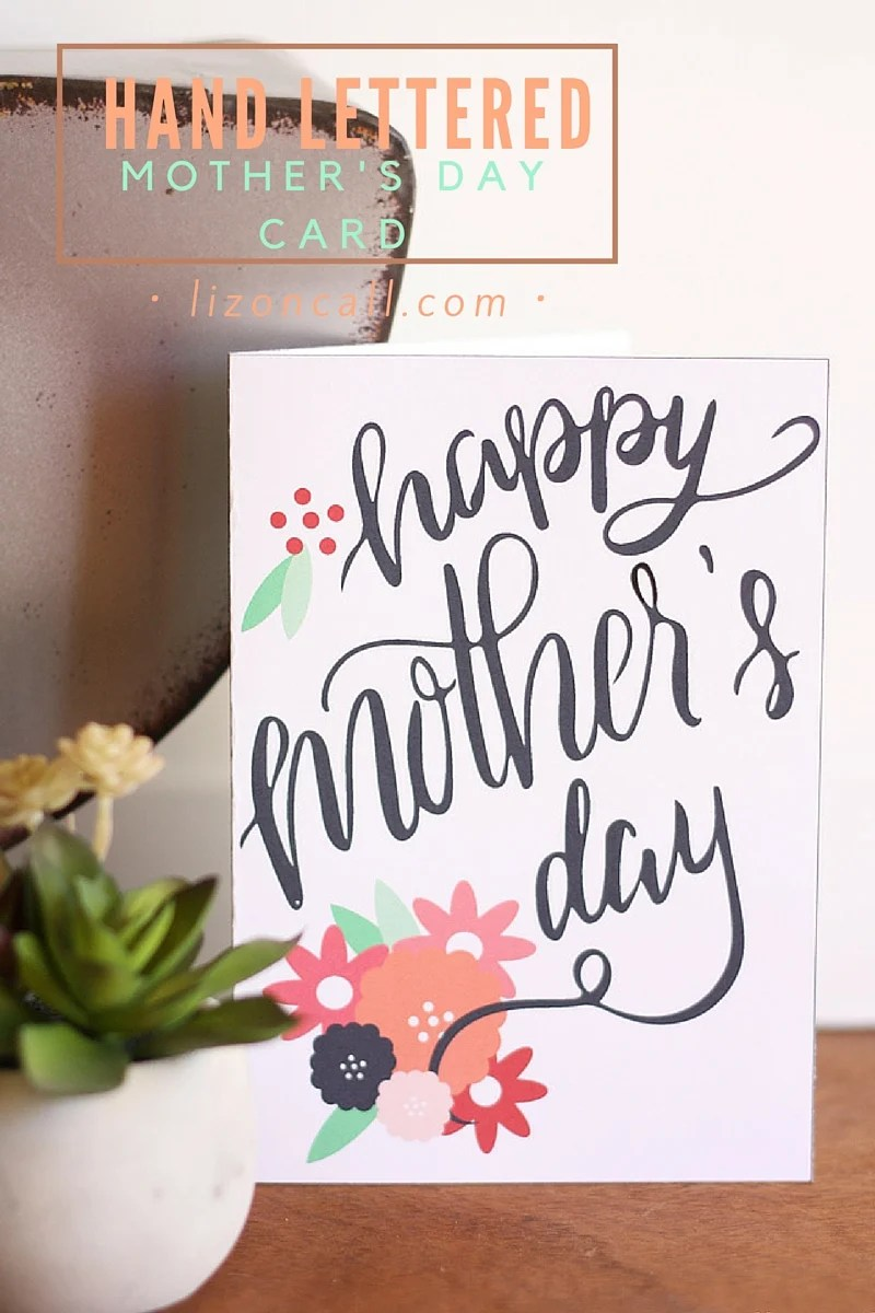 Free Printable Hand Lettered Mothers Day Card Liz On Call