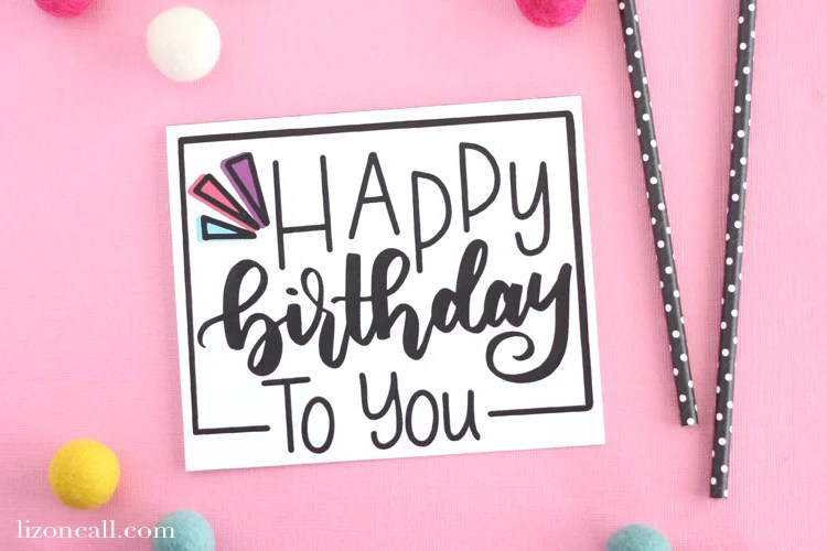 Hand Lettered Free Printable Birthday Card Liz On Call