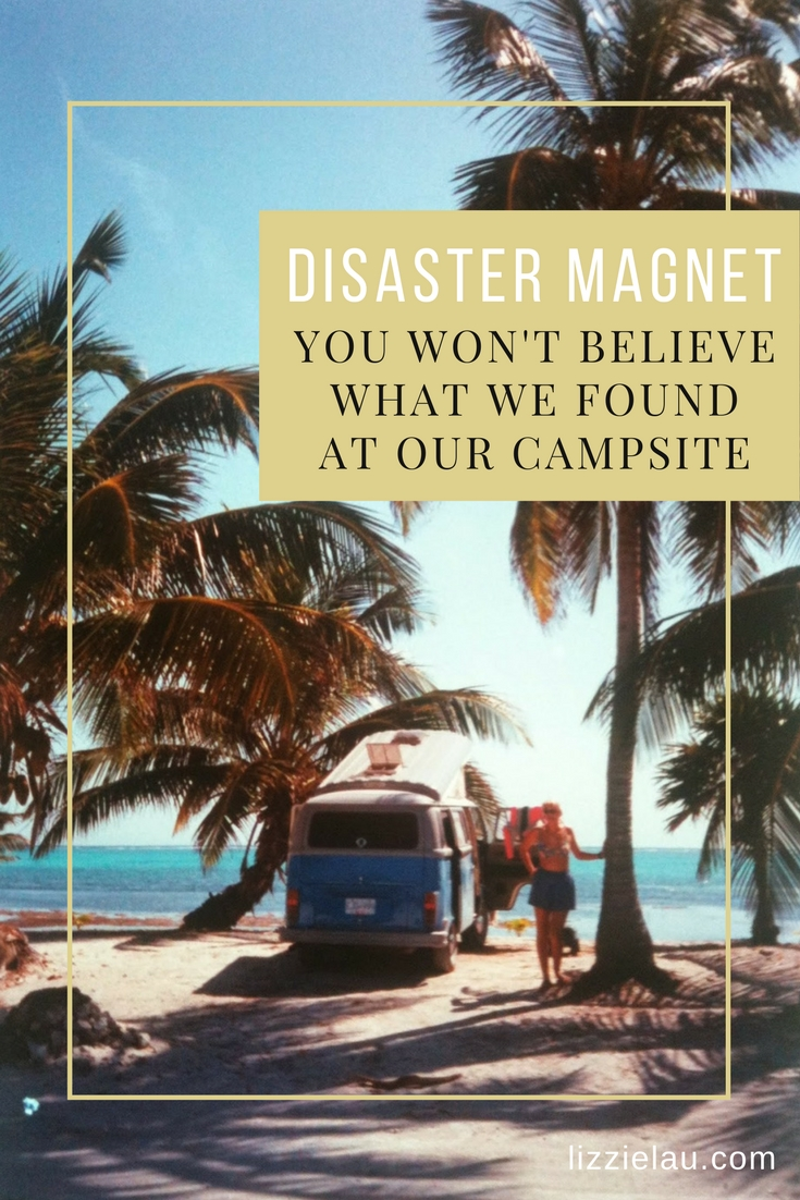 Disaster Magnet - You Won't Believe What We Found At Our Campsite