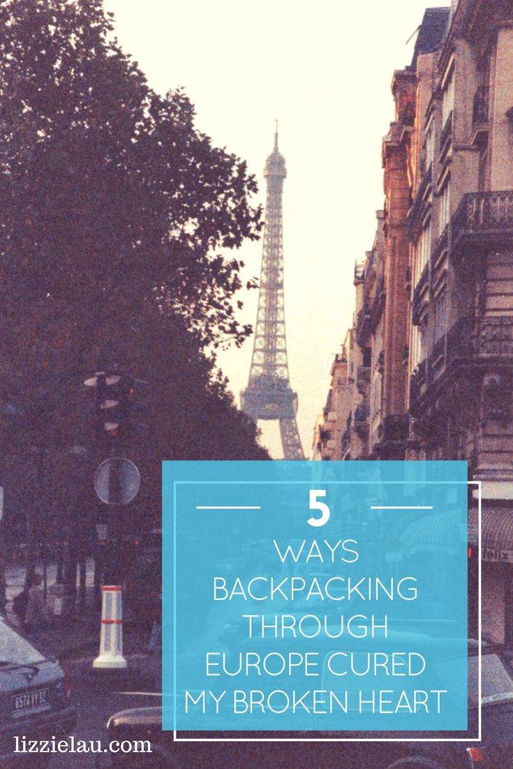 5 Ways Backpacking Through Europe Cured My Broken Heart