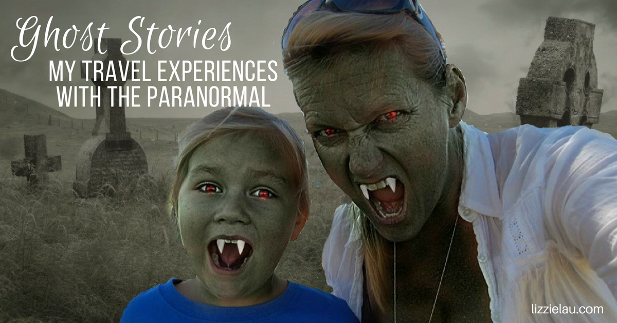 Ghost Stories – My Travel Experiences With The Paranormal