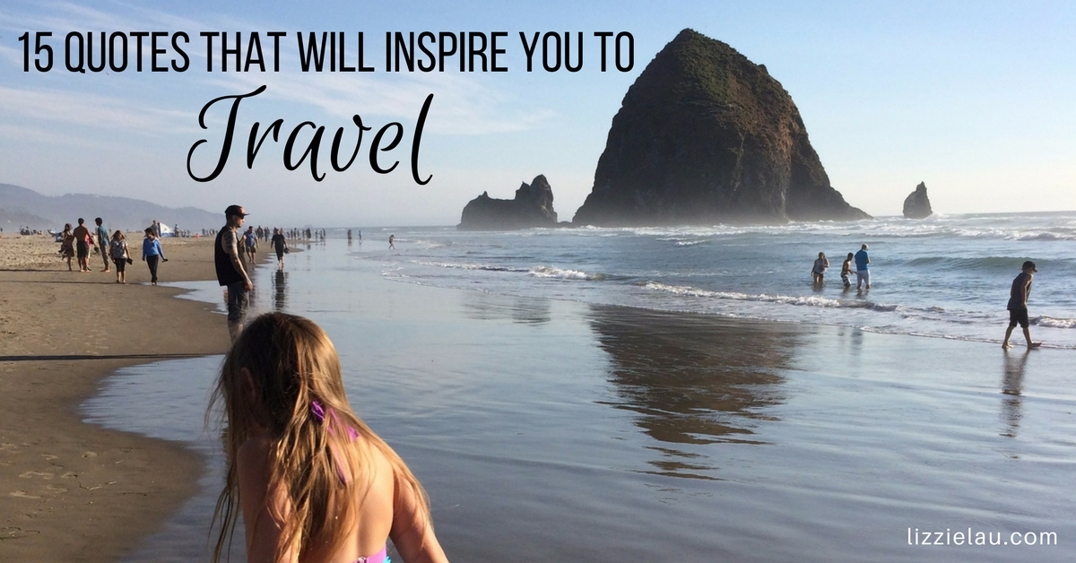 15 Travel Quotes That Will Inspire You To See The World