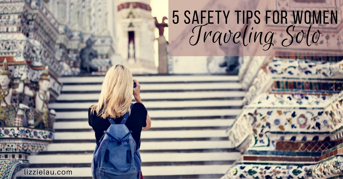 5 Safety Tips For Women Traveling Solo
