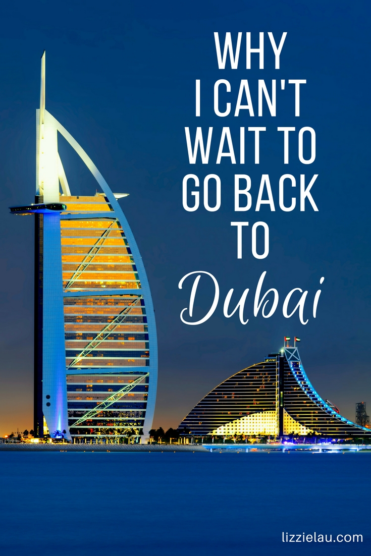 Why I can't wait to go back to Dubai