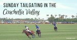 Polo Tailgating in the Coachella Valley
