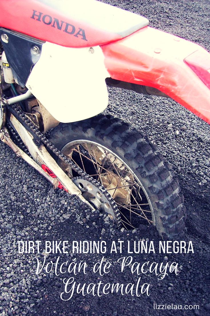 Dirt Bike Riding at Luna Negra Volcan de Pacaya, Guatemala #travel #adventuretravel #guatemala