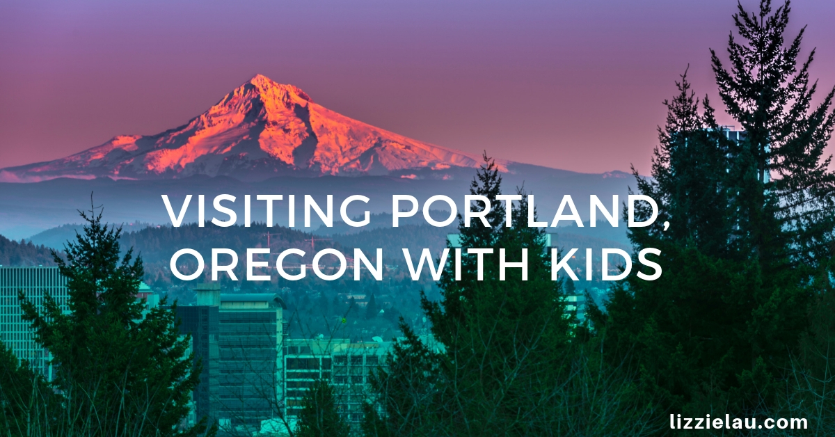 Visiting Portland, Oregon With Kids